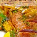 Roasted Pork Tenderloin garnished with fennel and lemon on white serving plate.