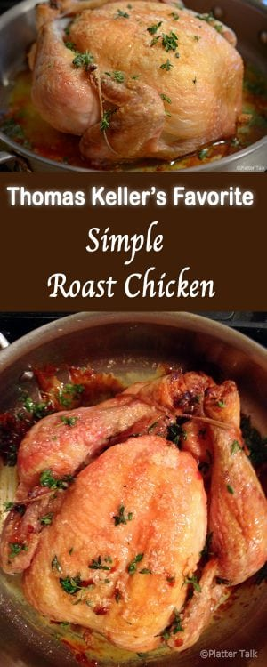 Thomas Keller's Favorite Simple Roasat Chicken. A no fuss, no muss, family classic dinner.