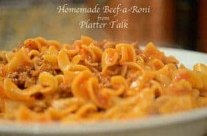 Homemade Beef-a-Roni from Platter Talk