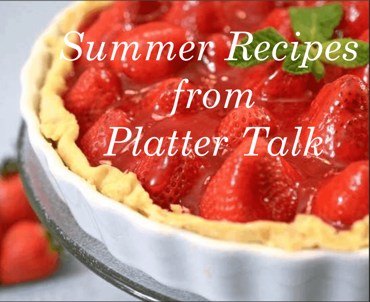 Summer's Recipes from Platter Talk