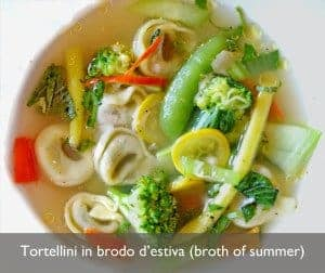 Tortellin in broda d'estiva (Broth of summer)