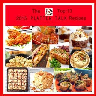 Top 10 Platter Talk Recipes from 2015