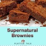 Supernatural Brownies Recipes from Platter Talk