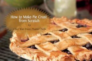 How to Make a Pie Crust from Scratch by Platter Talk