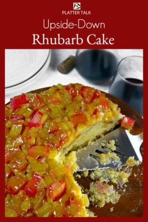 Rhubarb Upside-Down Cake from Platter Talk is a delicious celebration of spring and the perfect rhubarb dessert for your special occasion. #easy #recipes #upside-down #old-fashioned #rhubarb #Taste of Home #best