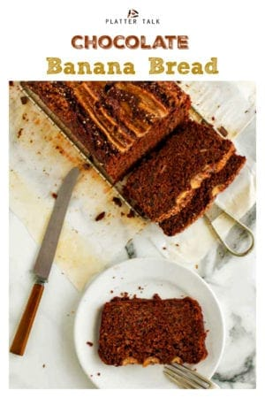 Chocolate Banana Bread from Platter Talk is an over-the-top celebration of chocolate and banana, in a showstopper cross between desert bread and loaf cake. #easy #recipe #cocoa #bananabread #chocolatecake